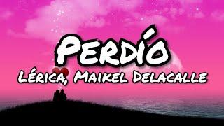 Lérica, Maikel Delacalle - Perdío (LETRA)