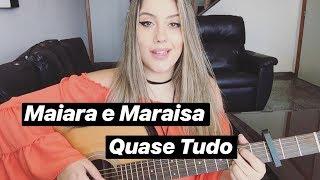 Baixar Maiara e Maraisa - Quase Tudo (cover Isa Guerra)