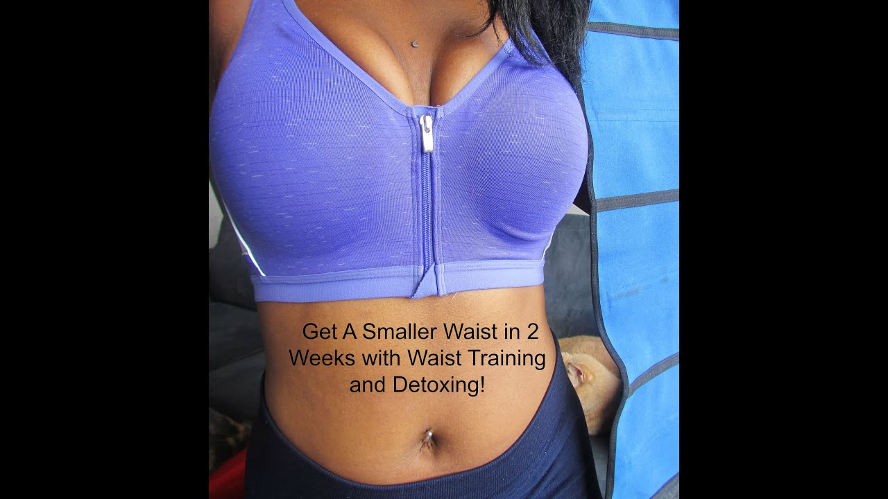 Get A Smaller Waist In Weeks With Waist Training And Detox - Get smaller waist week tips weight loss