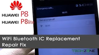 Huawei P8 & P8 lite ALE-L21 No/Greyed WiFi Bluetooth Repair fix IC Hi1101 Replacement