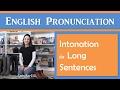watch he video of Intonation in Long Sentences - English Pronunciation with JenniferESL