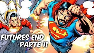 """EL REGRESO DE SUPERMAN Y SHAZAM DEL FUTURO """"FUTURES END"""" PARTE 11 @SoyComicsTj"""
