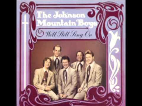 We'll Still Sing On [1985] - The Johnson Mountain Boys