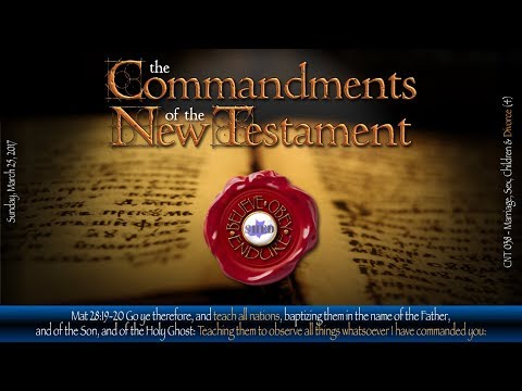 Commandments of the NT 038: Marriage, Sex, Children & Divorce (4)