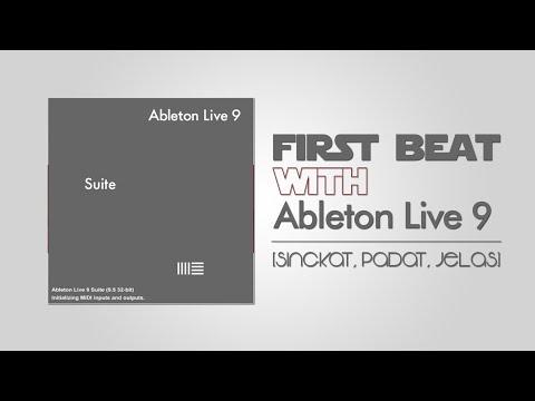 Belajar Ableton Live 9 Suite : Dasar [First Beat] singkat, padat, jelas.