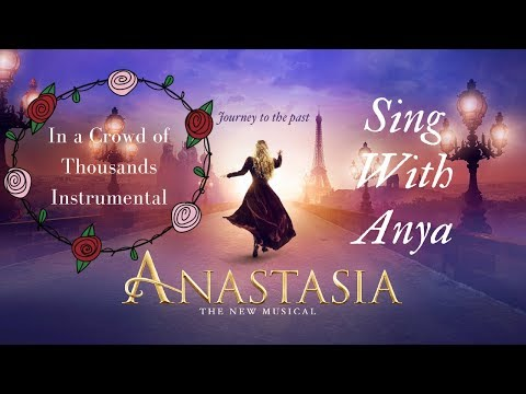 In a Crowd of Thousands instruemtnal with Anya's part - Anastasia the Musical | Winnie Su