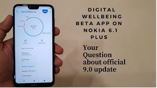 Nokia 6.1 plus - Digital wellbeing app and a word about 9.0 official update.