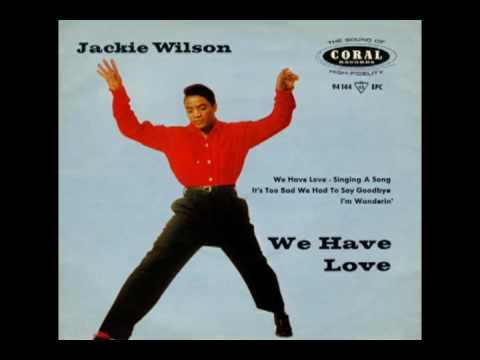 JACKIE WILSON~  WE HAVE LOVE  VERSION 2.avi