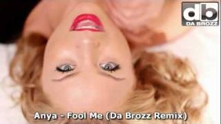 ANYA - Fool Me (Da Brozz Remix) Official Music Video - New Song 2012