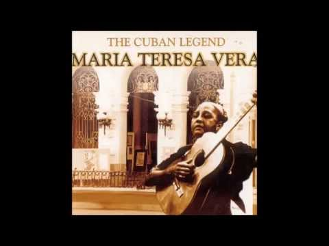María Teresa Vera - The Cuban Legend (1999) (Full Album)