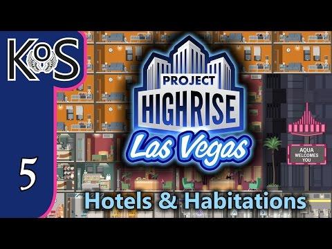 Project Highrise LAS VEGAS DLC! Hotels & Habitations Ep 5: BUSINESSMEN REJOICE! Let's Play Scenario