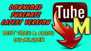 DOWNLOAD TUBEMATE ll LATEST VERSION ll ANDROID APP