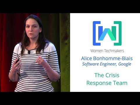 Women Techmakers Summit: NY - A Look At The Google Crisis Response Team with Alice Bonhomme-Biais