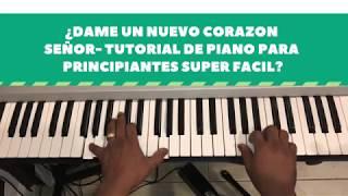 DAME UN NUEVO CORAZON SEÑOR - TUTORIAL DE PIANO PARA PRINCIPIANTES SUPER FACIL