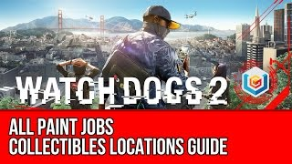 Watch Dogs 2 All Paint Jobs Collectibles Locations Guide