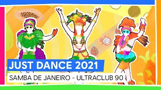 SAMBA DE JANEIRO - ULTRACLUB 90   JUST DANCE 2021