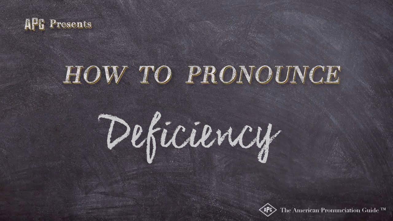 How to Pronounce Deficiency  Deficiency Pronunciation