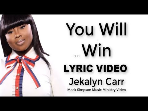 Jekalyn Carr - YOU WILL WIN (Lyrics)