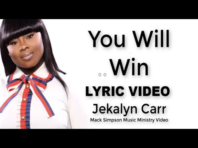 jekalyn-carr-you-will-win-lyrics-mack-simpson-music-ministry