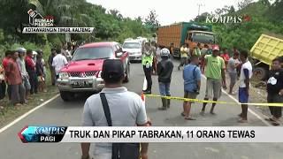 Truk & Pikap Tabrakan di Jalan Trans-Kalimantan, 11 Tewas