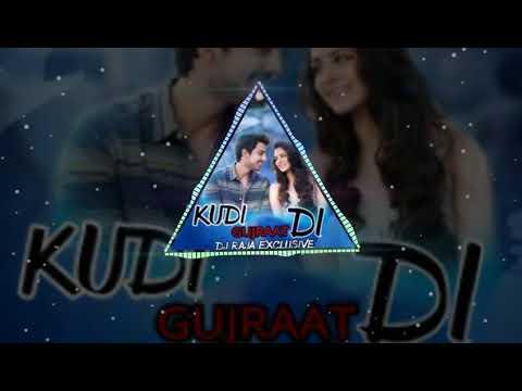 Kudi Gujraat Di (remix)DJ RAJA EXCLUSIVE (SHAHDOL)