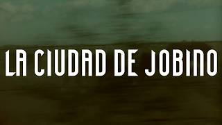 La ciudad de Jobino - Trailer