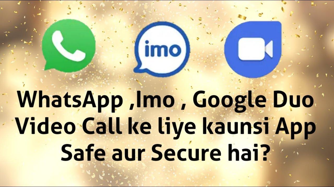 WhatsApp vs Imo vs Google Duo kaunsi app Safe hai