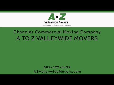 Chandler Commercial Moving Company | A to Z Valleywide Movers