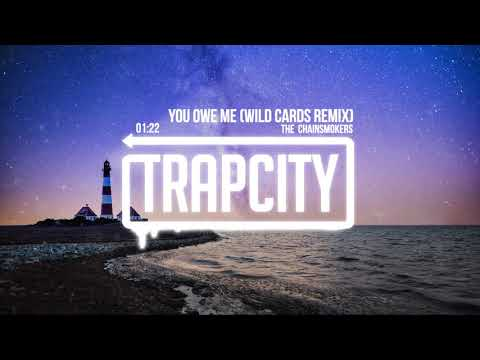 The Chainsmokers - You Owe Me (Wild Cards Remix) [Lyrics]