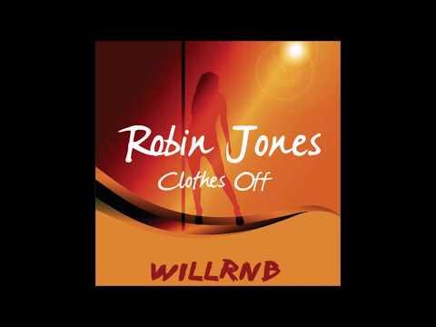 Robin Jones - Clothes Off