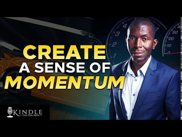 Create A Sense Of Momentum