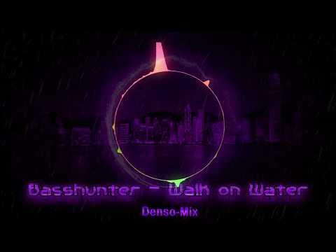 Basshunter - Walk on Water (Remix)