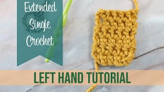 Extended Single Crochet Stitch (LEFT hand)