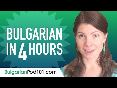 Learn Bulgarian In 4 Hours - ALL The Bulgarian Basics You Need