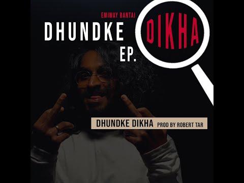 EMIWAY - DHUNDKE DIKHA (DHUNDKE DIKHA EP) (PROD BY ROBERT TAR)