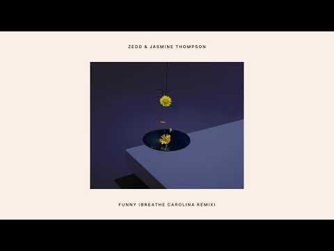 Zedd & Jasmine Thompson - Funny (Breathe Carolina Remix)
