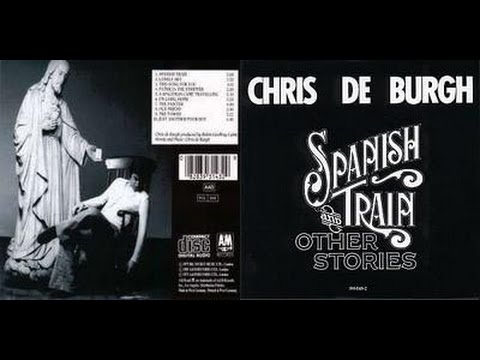 Chris de Burgh  Spanish Train And Other Stories audio
