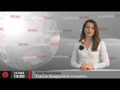 InstaForex News 28 March. France disappoints investors with economic data