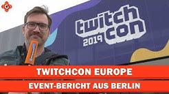TwitchCon 2019: Event-Bericht aus Berlin | Special