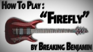 "How To Play ""Firefly"" by Breaking Benjamin"