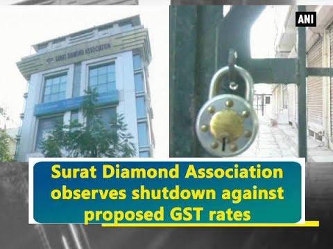Surat Diamond Association observes shutdown against proposed GST rates - Gujarat News