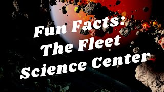 Balboa Park to You - Fun Facts: The Fleet Science Center