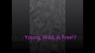 Young, Wild,& Free. (Explicit Version)