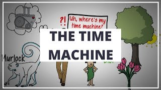 THE  TIME MACHINE BY H.G. WELLS // ANIMATED BOOK SUMMARY