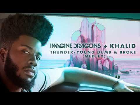 Imagine Dragons, Khalid   Thunder   Young Dumb & Broke Medley Audio