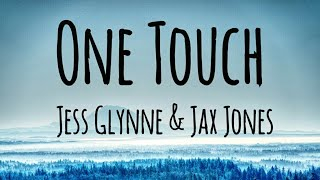 Jess Glynne & Jax Jones - One Touch (Lyrics)