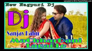 MaChharDani_Lagai Le_( New Nagpuri 202O Song ) Hard Khatra Mix Dj Sanjay Babu Brindawan