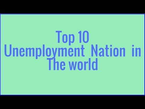 Top 10 Unemployment Nation in The World 2017