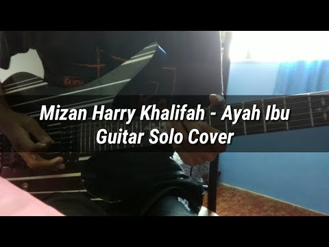 Mizan Harry Khalifah - Ayah Ibu (Guitar Solo Cover)