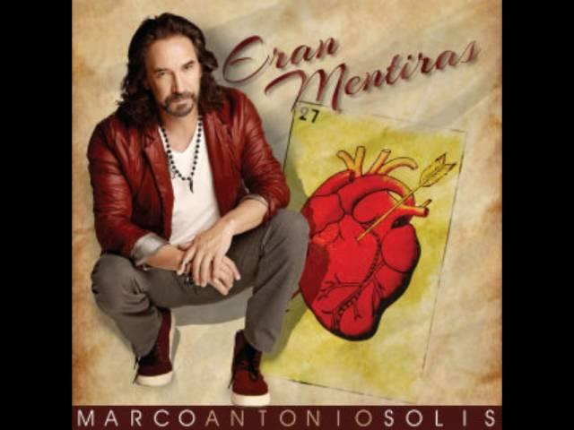 ERAN MENTIRAS - Marco Antonio Solis